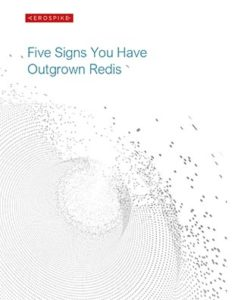 Five Signs You Have Outgrown Redis
